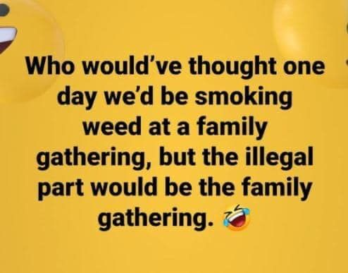 Smoking weed at a family gathering.jpg
